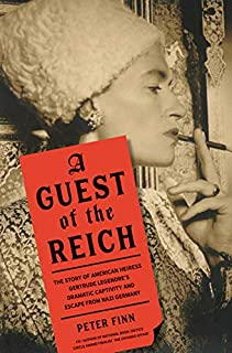 Book Cover: A Guest of the Reich: The Story of American Heiress Gertrude Legendre's Dramatic Captivity and Escape from Nazi Germany