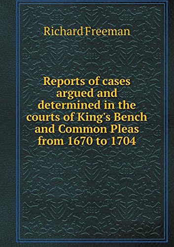Reports of cases argued and determined in the courts of King's Bench and Common Pleas from 1670 to 1704 ebook