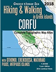 Corfu Complete Topographic Map Atlas 1:30000 Greece Ionian Sea Hiking & Walking in Greek Islands with Othonoi, Ereikoussa, Mathraki, Paxos, Antipaxos Islands: Trails, Hikes & Walks Topographic Map