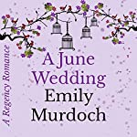 A June Wedding: A Regency Romance | Emily Murdoch