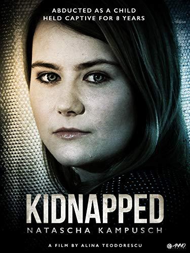 Kidnapped: Natascha Kampusch -