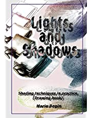Lights and Shadows: Shading techniques in practice (Drawing book for beginners)