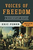 Voices of Freedom : A Documentary History, Foner, Eric, 039392291X