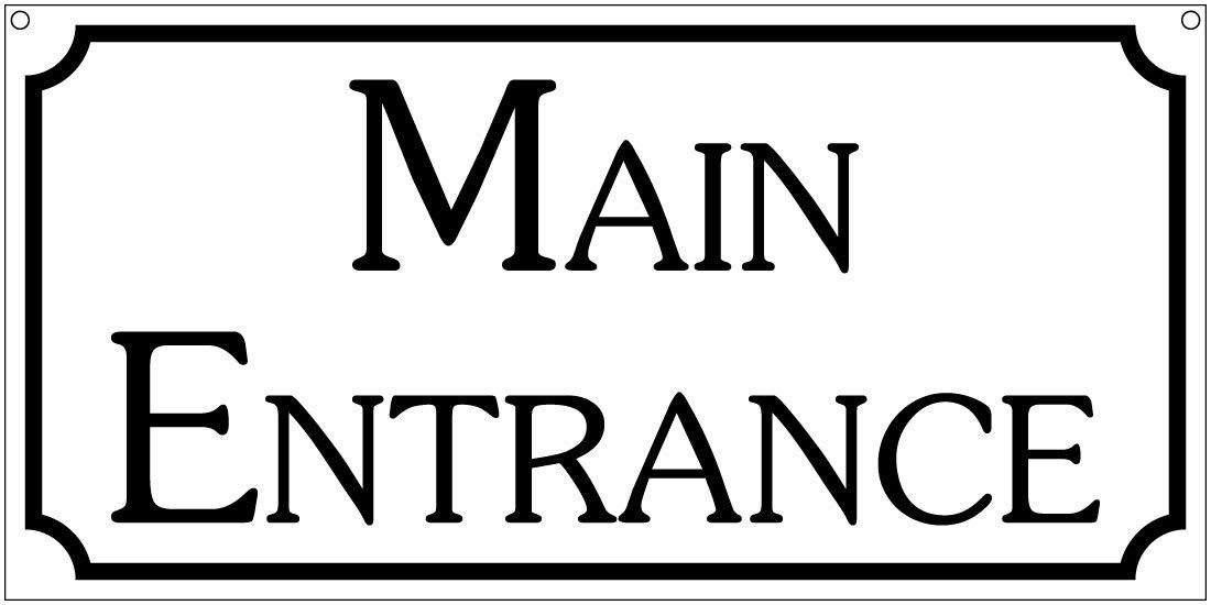 Main Entrance- 6x12 Aluminum Factory Hotel Motel House Bar Sign