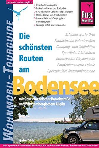 Reise Know-How Wohnmobil-Tourguide Bodensee mit Oberschwäbischer Barockstraße und Württembergischem Allgäu: Die schönsten Routen Taschenbuch – 21. Mai 2015 Gaby Gölz 3831726043 Allgäu / Reiseführer Kunstreiseführer