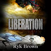 Liberation: The Frontiers Saga, Book 10 | Ryk Brown