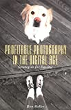 Profitable Photography in Digital Age: Strategies for Success