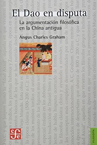 El Dao en disputa. La argumentacion filosofica en la China antigua (Filosofia) (Spanish Edition) [Angus Charles Graham] (Tapa Blanda)