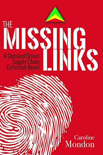 Driven Chain - The Missing Links: A Demand Driven Supply Chain Detective Novel