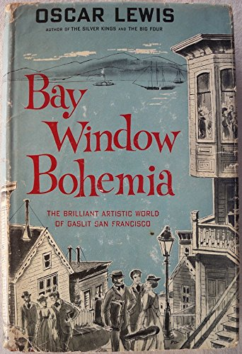 Bay Window Bohemia by Oscar Lewis