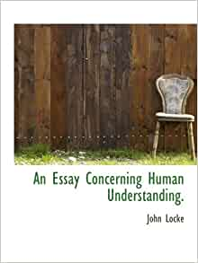 an essay concerning human understanding author
