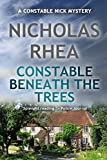 Constable Beneath the Trees (A Constable Nick Mystery)