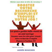Boostez votre recherche d'emploi et trouvez votre job !: Mettez-vous dans la tête du recruteur (French Edition)