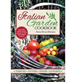 img - for { [ ITALIAN GARDEN COOKBOOK ] } Benson, Anna Bruni ( AUTHOR ) May-23-2014 Paperback book / textbook / text book