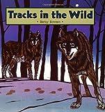 Tracks in the Wild, Betsy Bowen, 0395884004
