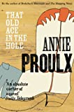 Front cover for the book That Old Ace in the Hole by Annie Proulx
