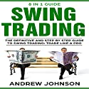 Swing Trading: The Definitive and Step-by-Step Guide to Swing Trading: How to Invest and Trade like a Pro, Book 1 Audiobook by Andrew Johnson Narrated by Beatrice Hernandez
