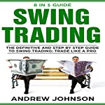 Swing Trading: The Definitive and Step-by-Step Guide to Swing Trading: How to Invest and Trade like a Pro, Book 1 | Andrew Johnson