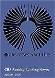 CBS Sunday Evening News (April 24, 2005)