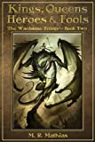 Kings, Queens, Heroes, & Fools: The Wardstone Trilogy Book Two