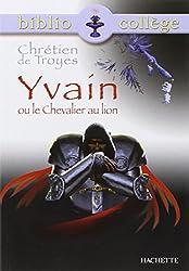 Yvain Ou Le Chevalier Au Lion (Dans La Meme Collection: Biblio College)