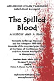 The Spilled Blood: Torments, Massacres, and the Subsequent 1915 Genocide of the Assyrian/Syriac People by the Ottoman Turks and their Kurdish Accomplices in Mesopotamia