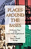 img - for Places Around the Bases: A Historic Tour of the Coors Field Neighborhood by Diane Bakke (1995-03-02) book / textbook / text book