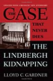Front cover for the book The Case That Never Dies: The Lindbergh Kidnapping by Lloyd C. Gardner