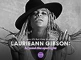 Laurieann Gibson: Beyond the Spotlight Season 1
