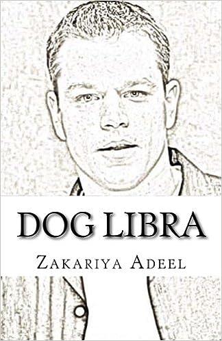Dog Libra: The Combined Astrology Series: Zakariya Adeel