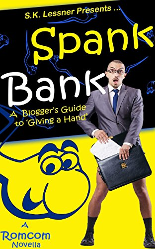 Spank Bank: A Bloggers Guide To 'Giving A Hand' by [Lessner, S.K.]