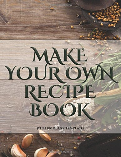 Make Your Own Recipe Book: A blank recipe journal with recipe templates to record your recipes, and over time, make your own DIY recipe book (Volume 2) pdf epub
