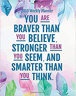 Amazon com: 2019 Weekly Planner: You are braver than you