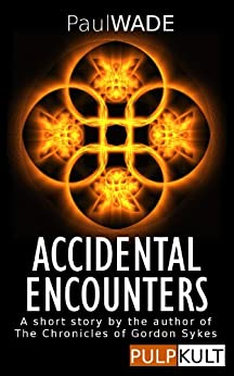 Accidental Encounters by [Wade, Paul]