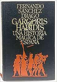 Gárgoris y Habidis. Una historia mágica de España.Tomo I: Amazon.es: Sánchez Dragó, Fernando: Libros