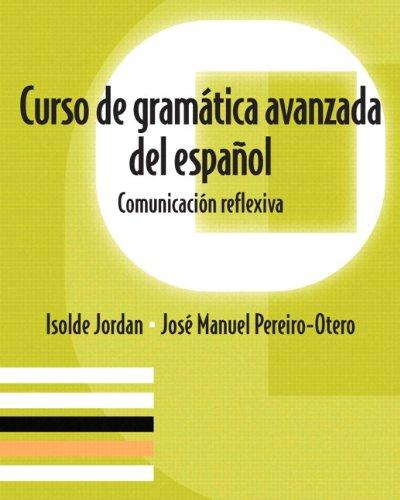 136135838 - Curso de gramatica avanzada del español: Comunicacion reflexiva