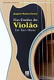Nas Cordas do Violão: Em Tom Maior (Portuguese Edition)