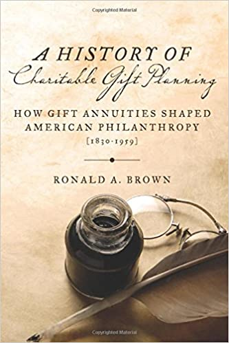 A History of Charitable Gift Planning: How Gift Annuities