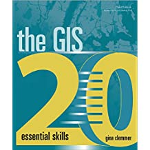 The GIS 20: Essential Skills