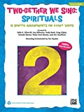 Two-Gether We Sing Spirituals: 10 Spirited Arrangements for 2-Part Voices (Kit), Book & CD