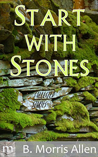 Start with Stones: collected stories