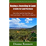 Buying and Investing in Land: A Guide for Land Purchase ~ How to Buy Land the Smart Way and Avoid Land Scams—...