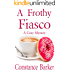 A Frothy Fiasco (Sweet Home Mystery Series Book 3)