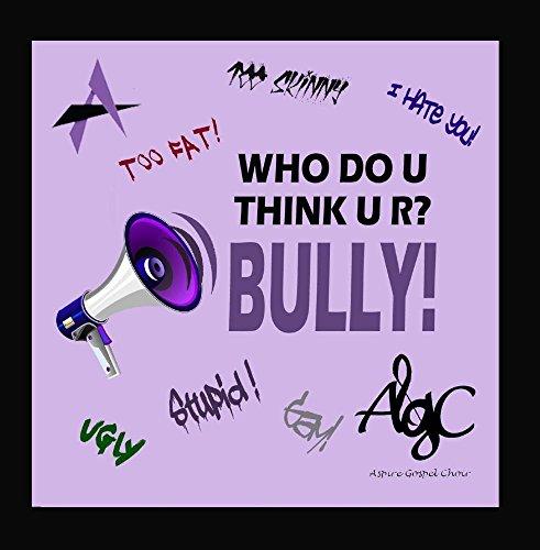 Price comparison product image Who Do U Think U R Bully!