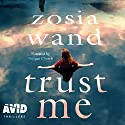 Trust Me Audiobook by Zosia Wand Narrated by Imogen Church