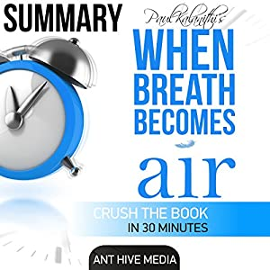 Daniel Paul Kalanith's When Breath Becomes Air Summary Audiobook