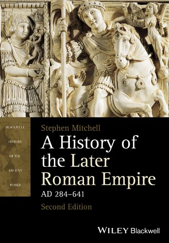 (A History of the Later Roman Empire, AD 284-641 (Blackwell History of the Ancient World Book 10))