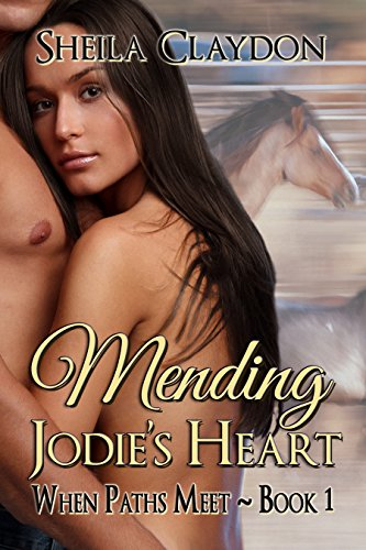 Book: Mending Jodie's Heart (When Path's Meet Book 1) by Sheila Claydon