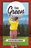 The Green, Justin Reichman, 0974199710