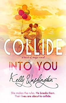 Collide Into You: A Touch of Magic Novel, #1 (English Edition) por [Washington, Kelly]